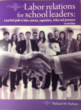 Front cover of Labor Relations for School Leaders Book, by Richard Perhacs